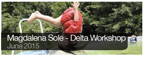 Magdalena Sole - Delta Workshop - June 2015 Video Gallery