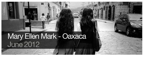 Mary Ellen Mark - Oaxaca - June 2012 - students