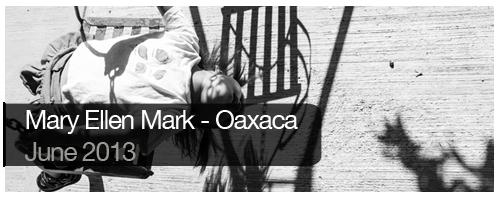 Mary Ellen Mark - Oaxaca - June 2013 - students