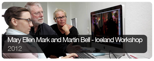 Mary Ellen Mark and Martin Bell - Iceland Workshop - 2012 - Trips