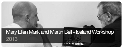 Mary Ellen Mark and Martin Bell - Iceland Workshop - 2013 - Trips
