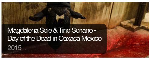 Student-Gallery-Magdalena-Sole-&-Tino-Soriano-Day-Dead-Oaxaca-Mexico-2015